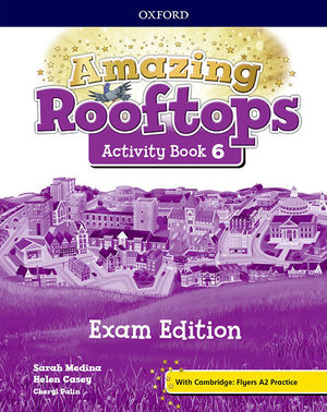AMAZING ROOFTOPS 6. ACTIVITY BOOK EXAM PACK EDITION