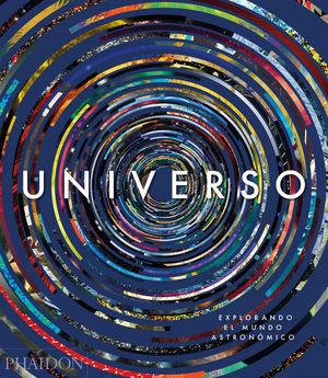 UNIVERSO. EXPLORANDO EL MUNDO ASTRONOMICO