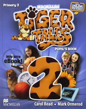 TIGER TALES 2ºPRIM.(PUPIL+EBOOK+SKILLS)