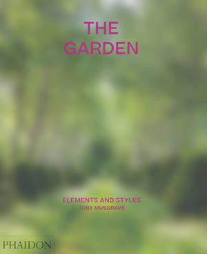 THE GARDEN: ELEMENTS AND STYLES