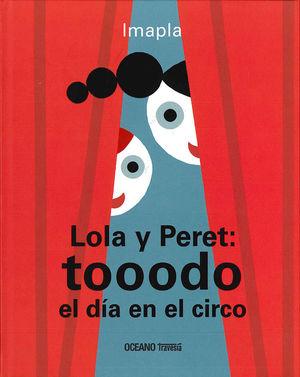 LOLA Y PERET: TOOODO EL DÍA EN EL CIRCO