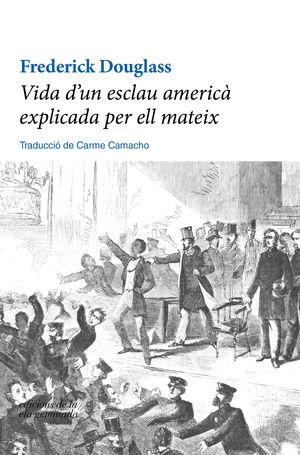 VIDA D'UN ESCLAU AMERICÀ EXPLICADA PER ELL MATEIX