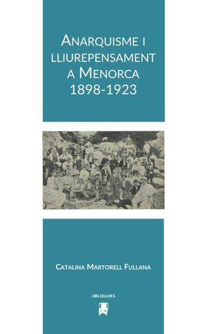 ANARQUISME I LLIUREPENSAMENT A MENORCA (1898-1923)