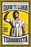 CUANDO TE LLAMAN TERRORISTA