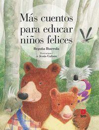 MAS CUENTOS PARA EDUCAR NIÑOS FELICES.(CUENTOS PAR