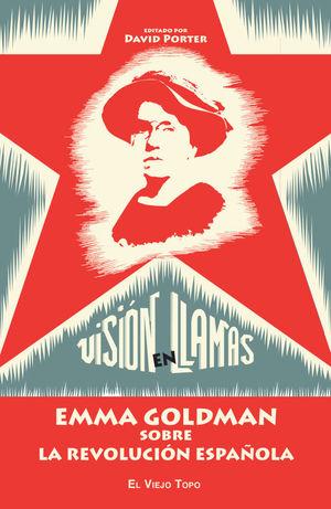 VISION EN LLAMAS.EMMA GOLDMAN SOBRE LA REVOLUCION ESPAÑOLA