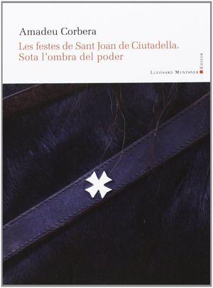 FESTES DE SANT JOAN DE CIUTADELLA. SOTA L'OMBRA DEL PODER