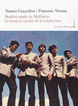 BEATLES MADE IN MALLORCA. LA RECEPCIO INSULAR DE L