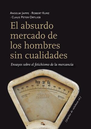 ABSURDO MERCADO DE LOS HOMBRES SIN CUALIDADES, EL