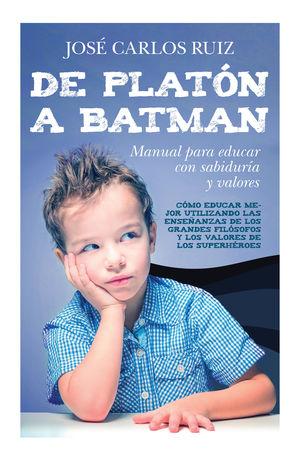 DE PLATON A BATMAN