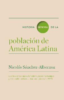 HISTORIA MÍNIMA DE LA POBLACIÓN EN AMERICA LATINA