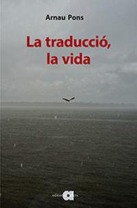 TRADUCCIO, LA VIDA, LA