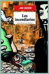 INCENDIARIOS,LOS