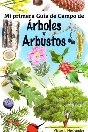 MI PRIMERA GUIA DE CAMPO. ARBOLES Y ARBUSTOS