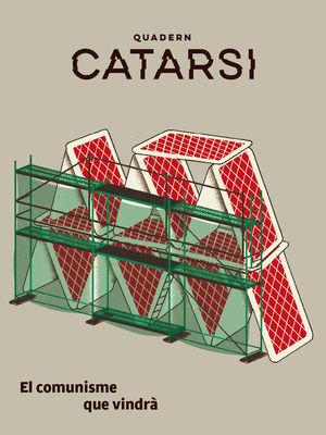 QUADERN CATARSI. EL COMUNISME QUE VINDRÀ