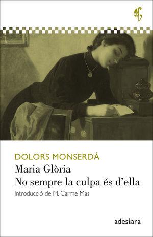 MARIA GLÒRIA / NO SEMPRE LA CULPA ÉS D?ELLA
