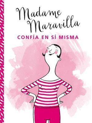 MADAME MARAVILLA CONF¡A EN S¡ MISMA