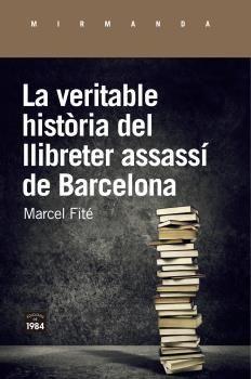 LA VERITABLE HISTÓRIA DEL LLIBRETER ASSASSÍ DE BARCELONA