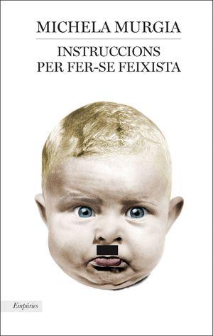 INSTRUCCIONS PER FER-SE FEIXISTA
