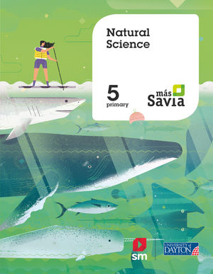 NATURAL SCIENCE. 5 PRIMARY. MÁS SAVIA. PUPIL'S BOOK