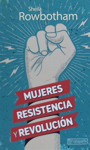 MUJERES, RESISTENCIA Y REVOLUCIÓN
