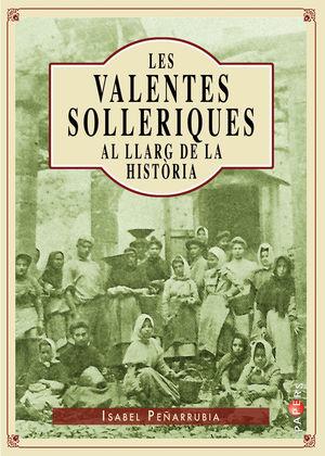 LES VALENTES SOLLERIQUES AL LLARG DE LA HISTÒRIA
