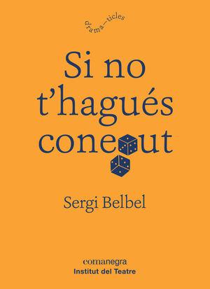 SI NO T?HAGUÉS CONEGUT