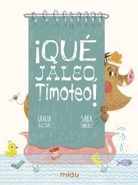 QUE JALEO TIMOTEO