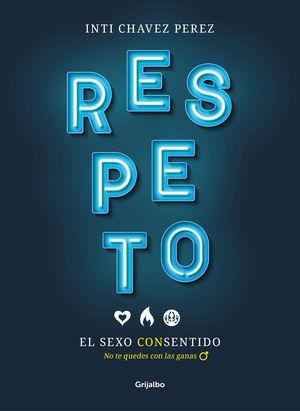 RESPETO. EL SEXO CON SENTIDO