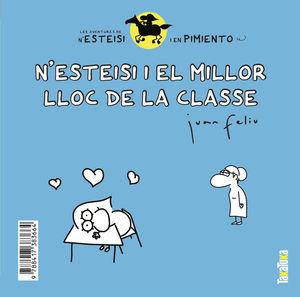 N'ESTEISI I EL MILLOR LLOC DE LA CLASSE * N'ESTEISI NO ES VOL DUTXAR