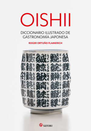 OISHII - DICCIONARIO ILUSTRADO DE GARSTRONOMIA JAP