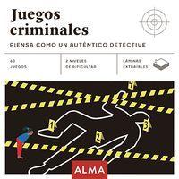 JUEGOS CRIMINALES: PIENSA COMO UN AUTENTICO DETECTIVE