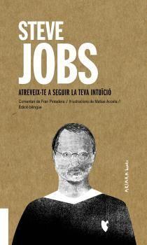 STEVE JOBS: ATREVEIX-TE A SEGUIR LA TEVA INTUICIO