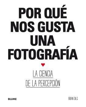 POR QUÉ NOS GUSTA UNA FOTOGRAFÍA
