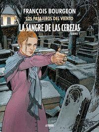 LA SANGRE DE LAS CEREZAS TOMO 01. CALLE DE L'ABREUVOIR