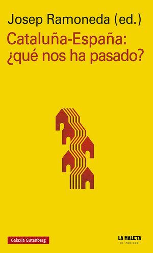 CATALUÑA-ESPAÑA: ¿QU NOS HA PASADO?