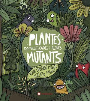 PLANTES DOMESTICADES I ALTRES MUTANTS