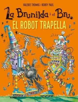 BRUNILDA I BRU. EL ROBOT TRAPELLA