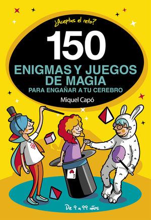 150 ENIGMAS Y JUEGOS DE MAGIA PARA ENGA?