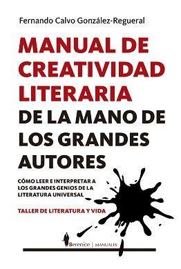 MANUAL DE CREATIVIDAD LITERARIA DE LA MANO DE LOS GRANDES ESCRITORES