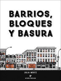 BARRIOS, BLOQUES Y BASURA