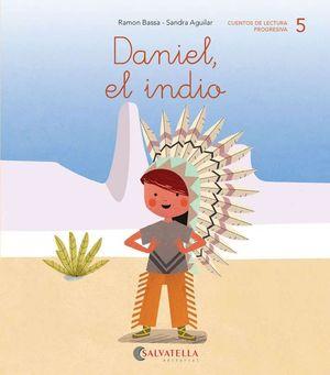 DANIEL, EL INDIO -5-