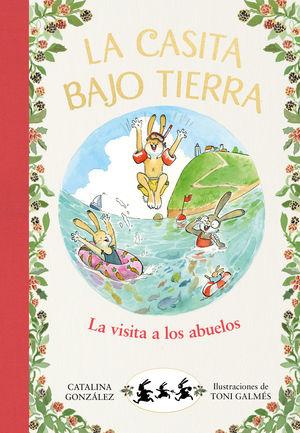 LA VISITA A LOS ABUELOS (LA CASITA BAJO TIERRA 4)