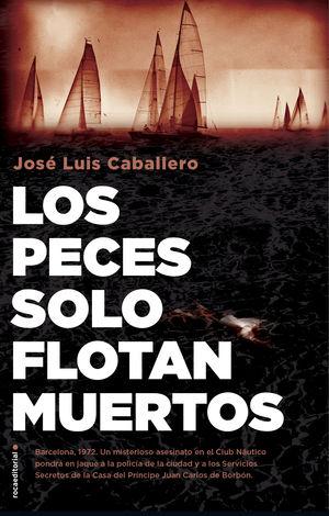 LOS PECES SOLO FLOTAN MUERTOS
