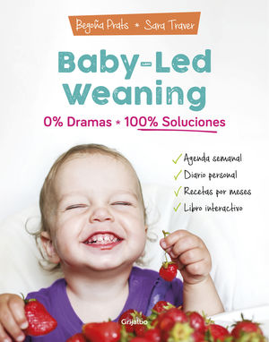 BABY-LED WEANING: 0% DRAMAS, 100% SOLUCIONES