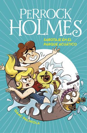 PERROCK HOLMES 14 SABOTAJE EN EL PARQUE