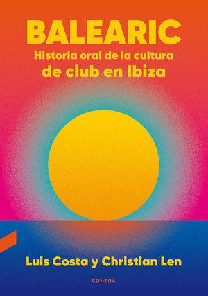 BALEARIC: HISTORIA ORAL DE LA CULTURA DE CLUB EN IBIZA