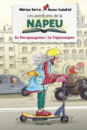 LES AVENTURES DE LA NAPEU. EL PEREPUNYETES I LA TIQUISMIQUIS