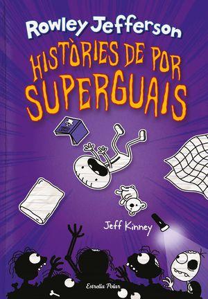 DIARI DEL ROWLEY 3. HIST.RIES DE POR SUPERGUAIS