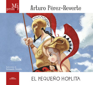 PEQUEÑO HOPLITA,EL ( MI PRIMER PEREZ REVERTE)
